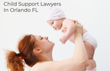 Child Support Lawyers In Orlando FL